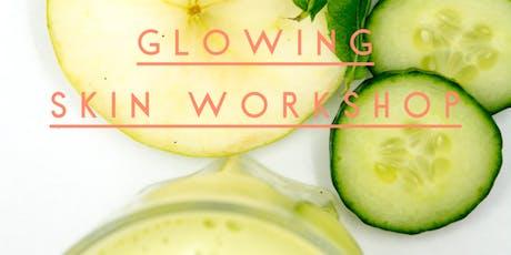 Glowing Skin Workshop tickets