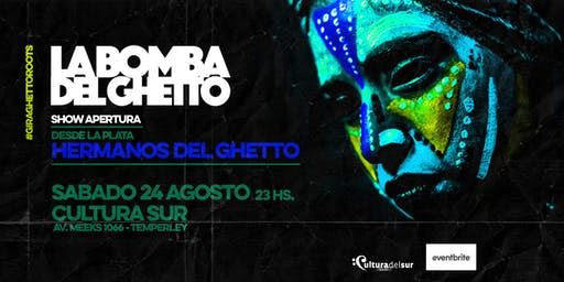 "Gira Ghetto Roots ""LA BOMBA DEL GHETTO & HERMANOS DEL GHETTO"""