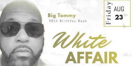 Big Tommy's 50th All White Party tickets