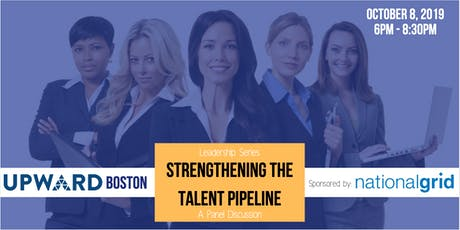 "UPWARD Boston Panel Discussion:  ""Strengthening The Talent Pipeline"" tickets"