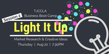 TJCCLA Business Boot Camp Session 2: Light It Up tickets