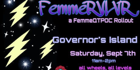 FemmeRVLVR at Governor's Island tickets