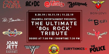 Caldwell Entertainment Presents: The Ultimate '80s Rock Tribute tickets