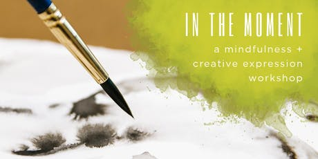 IN THE MOMENT: A Mindfulness + Creative Expression Workshop tickets