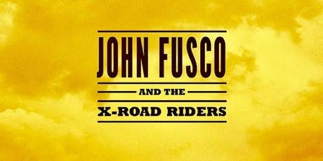 John Fusco and the X-Road Riders tickets