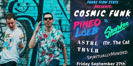 Funky Flow State Presents - Comsic Funk w Pineo & Loeb, Sparkee and more tickets