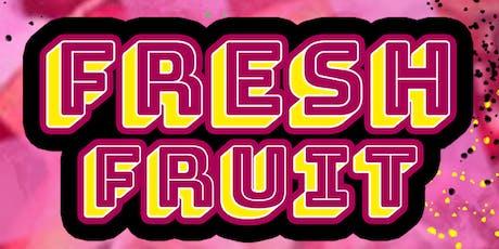 Fresh Fruit V: Juicy! Queer! Talent! tickets