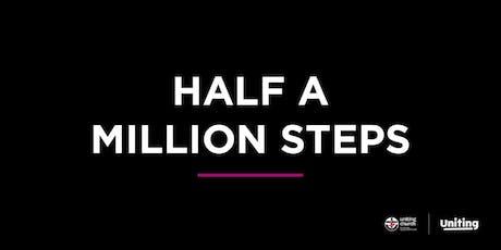 Half a Million Steps tickets