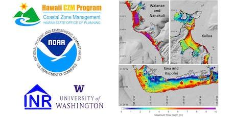 Oahu High-Resolution Tsunami Design Zone Mapping:  Final Technical Meeting tickets