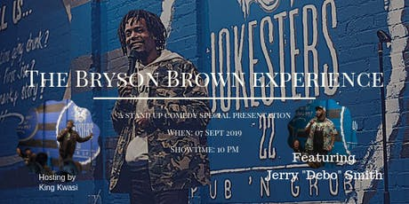 The Bryson Brown Experience:  A STAND UP COMEDY SPECIAL PRESENTATION tickets