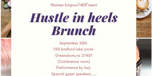 "Hustle in Heels Brunch (Women Empower""HER""ment"