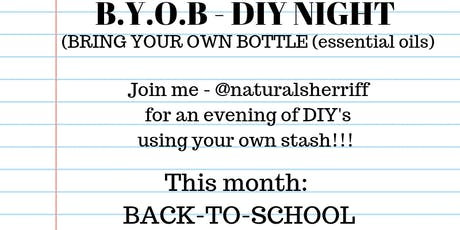 BYOB ( bring your own bottle) essential oil DIY's - Back-to-school rollers tickets
