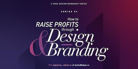 Series 6: How to Raise Profits through Design & Branding tickets
