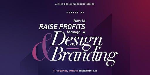 Series 6: How to Raise Profits through Design & Branding