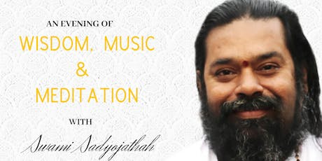 An evening of Wisdom, Music and Meditation (with Swami Sadyojathah) tickets