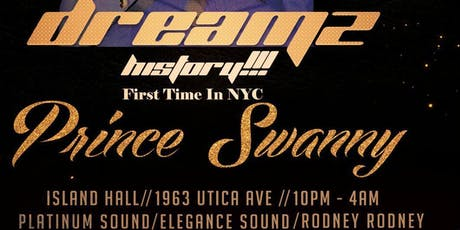 Prince Swanny NYC - Dreamz tickets