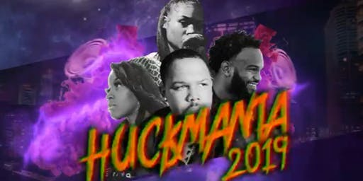 Huck Da Manager Presents: HUCKMANIA 2019