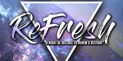 """Never Stop Dreaming, Inc. Presents """"Refresh"""" - A Fresh Worship Experience"""