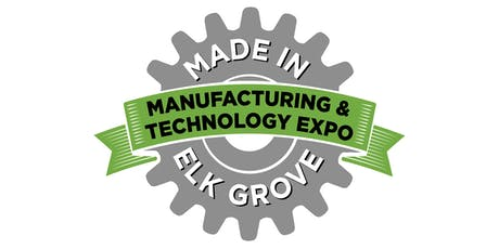 Made In Elk Grove Manufacturing & Technology Expo 2019 - Attendee Registration tickets