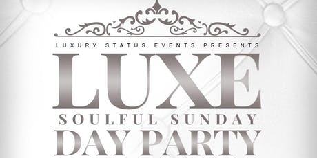 Luxe Soulful Sunday Day Party tickets