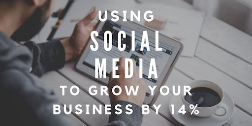 Using Social Media to Grow your business by 14%