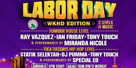 FEEL GOOD LABOR DAY BOAT RIDE W/ SPECIAL ED, TONY TOUCH, STATIK SELEKTAH & MORE! tickets