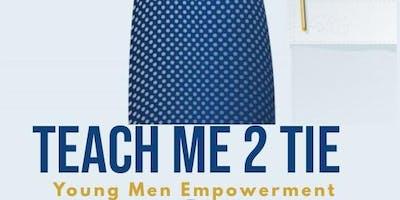 Teach Me 2 Tie