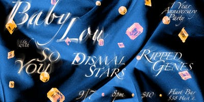 BABY LOU 1 Year Anniversary Party: So You, Dismal Stars, Ripped Genes