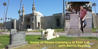 Home of Peace Cemetery in East L.A. with Barrio Boychik