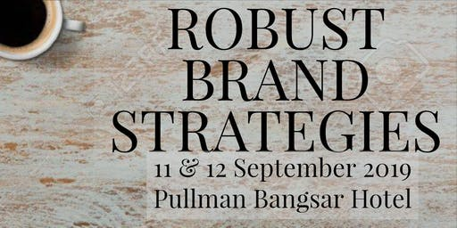 ROBUST BRAND STRATEGIES