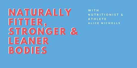 Support your Fitter, Stronger & Leaner Body, Naturally tickets