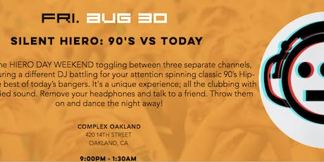 SILENT HIERO: 90'S VS HIP-HOP - HIERO DAY WEEKEND tickets