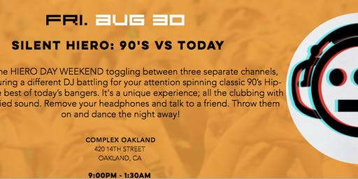 SILENT HIERO: 90'S VS HIP-HOP - HIERO DAY WEEKEND