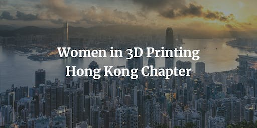 Women in 3D Printing - Hong Kong Premiere Event
