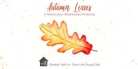 Autumn Leaves - Watercolour Workshop tickets