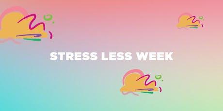 Stress Less Week tickets