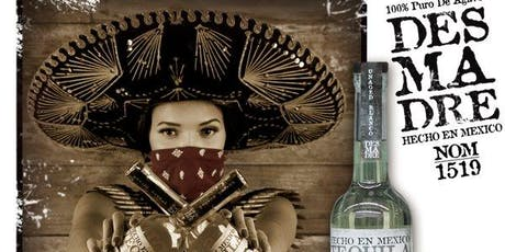 Desmadre Tequila Tasting & Cocktails tickets