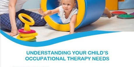 UNDERSTANDING YOUR CHILD'S OCCUPATIONAL THERAPY NEEDS tickets