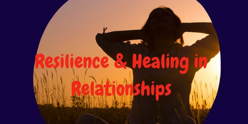 Resilience & Healing in Relationships Live Seminar & Social night
