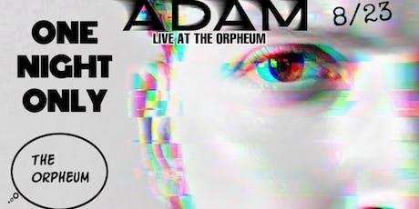 Adam: Live At The Orpheum tickets
