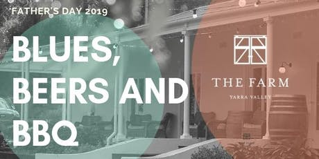 Father's Day, Blues, Beers & BBQ @ The Farm Yarra Valley tickets
