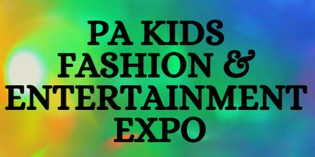 Pa Kids Fashion & Entertainment Expo Registration tickets