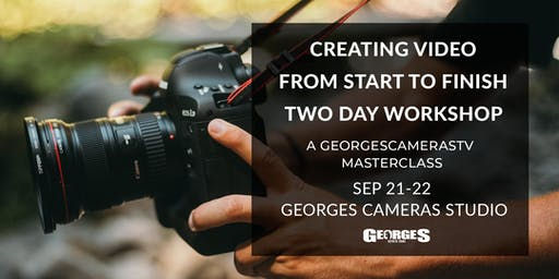 Creating Video From Start To Finish | 2 Day Masterclass by GeorgesCamerasTV
