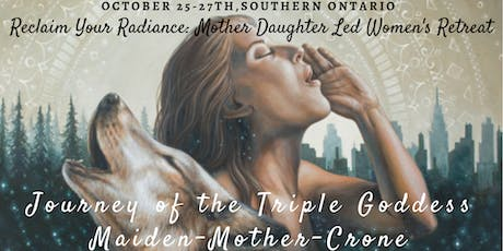 Reclaim Your Radiance: Women's Weekend Retreat | Archetypal Journey of the Triple Goddess tickets