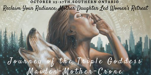 Reclaim Your Radiance: Women's Weekend Retreat | Archetypal Journey of the Triple Goddess
