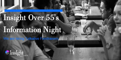 Over 55's Information Night - We are Hiring Talkative Fundraisers