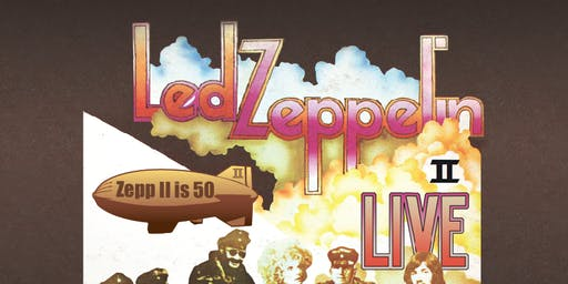 Led Zeppelin II - LIVE (Sunday 13th Oct ALL AGES MATINEE)
