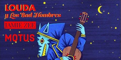 Louda y Los Bad Hombres / Motus / Jamie Zee tickets
