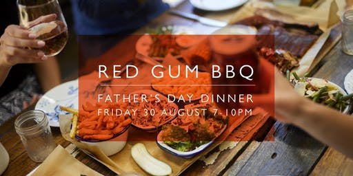 Red Gum BBQ Father's Day Dinner