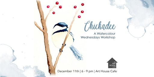 [SOLD OUT] Chickadee - Watercolour Workshop